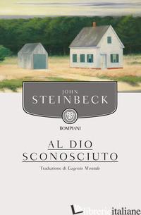 AL DIO SCONOSCIUTO - STEINBECK JOHN