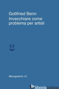 INVECCHIARE COME PROBLEMA PER ARTISTI - BENN GOTTFRIED