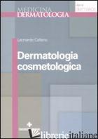 DERMATOLOGIA COSMETOLOGICA - CELLENO LEONARDO