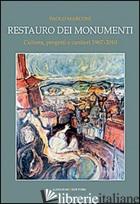 RESTAURO DEI MONUMENTI. CULTURA, PROGETTI E CANTIERI 1967-202. EDIZ. ILLUSTRATA - MARCONI PAOLO