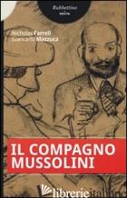 COMPAGNO MUSSOLINI (IL) - FARREL NICHOLAS; MAZZUCA GIANCARLO