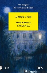 BRUTTA FACCENDA (UNA) - VICHI MARCO