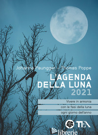 AGENDA DELLA LUNA 2021 (L') - PAUNGGER JOHANNA; POPPE THOMAS