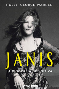 JANIS. LA BIOGRAFIA DEFINITIVA - GEORGE-WARREN HOLLY
