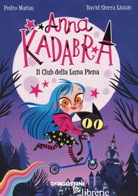 CLUB DELLA LUNA PIENA. ANNA KADABRA (IL) - MANAS PEDRO