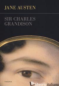 SIR CHARLES GRANDISON - AUSTEN JANE