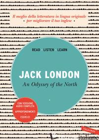 ODISSEY OF THE NORTH. EDIZ. INTEGRALE. CON AUDIOLIBRO (AN) - LONDON JACK
