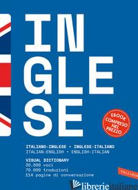 DIZIONARIO INGLESE. ITALIANO-INGLESE, INGLESE-ITALIANO. CON E-BOOK - AA.VV.