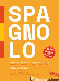 DIZIONARIO SPAGNOLO. ITALIANO-SPAGNOLO, SPAGNOLO-ITALIANO. CON E-BOOK - AA.VV.