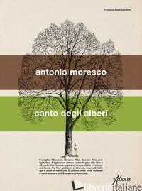 CANTO DEGLI ALBERI - MORESCO ANTONIO