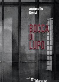 BOCCA DI LUPO - DESSI' ANTONELLO