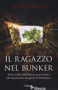 RAGAZZO NEL BUNKER (IL) - ARMANO ANTONIO
