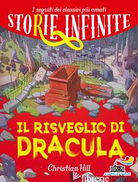 RISVEGLIO DI DRACULA. STORIE INFINITE (IL) - HILL CHRISTIAN