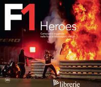 F1 HEROES. CAMPIONI E LEGGENDE NELLE FOTO DI MOTORSPORT IMAGES - COLOMBO ERCOLE; TERRUZZI GIORGIO