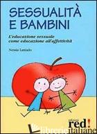 SESSUALITA' E BAMBINI. L'EDUCAZIONE SESSUALE COME EDUCAZIONE ALL'AFFETIVITA' - LANIADO NESSIA