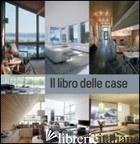 LIBRO DELLE CASE. EDIZ. ITALIANA, INGLESE, SPAGNOLA E PORTOGHESE (IL) -