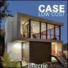 CASE LOW COST. EDIZ. ITALIANA, INGLESE, SPAGNOLA E PORTOGHESE -