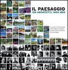 PAESAGGIO. 100 ARCHITETTI, 1000 IDEE. EDIZ. ILLUSTRATA (IL) - SANTOS QUARTINO DANIELA