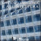 EFFICIENZA ENERGETICA E ARCHITETTURA. EDIZ. INGLESE, ITALIANA, OLANDESE, TEDESCA - AAVV