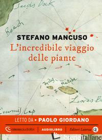 INCREDIBILE VIAGGIO DELLE PIANTE LETTO DA PAOLO GIORDANO. AUDIOLIBRO. CD AUDIO F - MANCUSO STEFANO