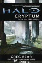 HALO CRYPTUM. SAGA DEI PRECURSORI. VOL. 1 - BEAR GREG; CARDINALI A. (CUR.)