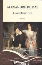 AVVELENATRICE (L') - DUMAS ALEXANDRE
