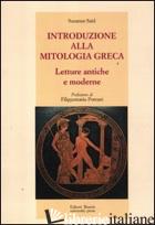 INTRODUZIONE ALLA MITOLOGIA GRECA. LETTURE ANTICHE E MODERNE - SAID SUZANNE