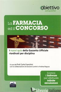 FARMACIA ED IL CONCORSO. BANCA DATI UFFICIALE PER L'ASSEGNAZIONE DELLE SEDI FARM - FRANCHINI CARLO