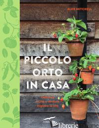 PICCOLO ORTO DI CASA (IL) - MITCHELL ALEX