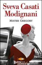 MISTER GREGORY - CASATI MODIGNANI SVEVA