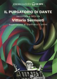 PURGATORIO DI DANTE RACCONTATO E LETTO DA VITTORIO SERMONTI. AUDIOLIBRO. CD AUDI - SERMONTI VITTORIO; CONTINI G. (CUR.)