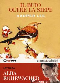 BUIO OLTRE LA SIEPE LETTO DA ALBA ROHRWACHER. AUDIOLIBRO. CD AUDIO FORMATO MP3 ( - LEE HARPER