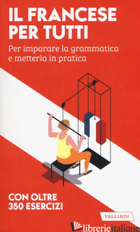 FRANCESE PER TUTTI (IL) - CAZZINI TARTAGLINO MAZZUCCHELLI A. (CUR.); GFELLER V. (CUR.)