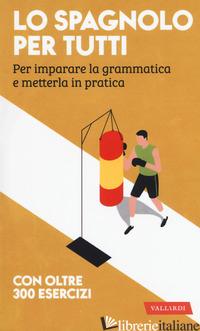 SPAGNOLO PER TUTTI (LO) - ACCORSI E. (CUR.); TOGNOLINI N. (CUR.)