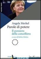PAROLE DI POTERE. IL PENSIERO DELLA CANCELLIERA - MERKEL ANGELA; MISHRA R. (CUR.)