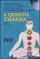QUINTO CHAKRA. AUDIOLIBRO. CD AUDIO (IL) - FORTINI N. (CUR.)