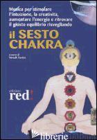 SESTO CHAKRA. AUDIOLIBRO. CD AUDIO (IL) - FORTINI N. (CUR.)