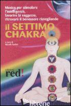 SETTIMO CHAKRA. AUDIOLIBRO. CD AUDIO (IL) - FORTINI N. (CUR.)