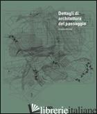 DETTAGLI DI ARCHITETTURA DEL PAESAGGIO. EDIZ. ILLUSTRATA. CON CD-ROM - MCLEOD VIRGINIA