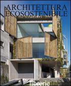 ARCHITETTURA ECOSOSTENIBILE. EDIZ. MULTILINGUE - VIDIELLA ALEX SANCHEZ