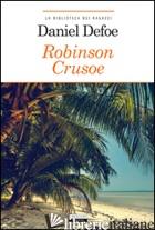 ROBINSON CRUSOE. EDIZ. INTEGRALE. CON SEGNALIBRO - DEFOE DANIEL