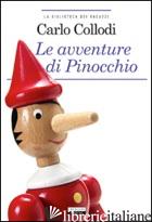 AVVENTURE DI PINOCCHIO. EDIZ. INTEGRALE. CON SEGNALIBRO (LE) - COLLODI CARLO