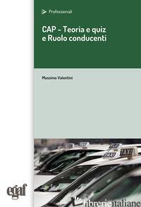 CAP. TEORIA E QUIZ E RUOLO DEL CONDUCENTE - VALENTINI MASSIMO