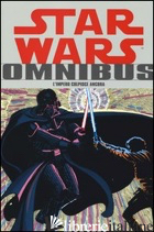 IMPERO COLPISCE ANCORA. STAR WARS OMNIBUS (L'). VOL. 2 - AA.VV.