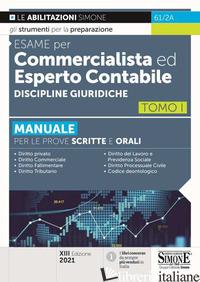 ESAME PER COMMERCIALISTA ED ESPERTO CONTABILE. MANUALE PER LE PROVE SCRITTE E OR - IACONE C. (CUR.)