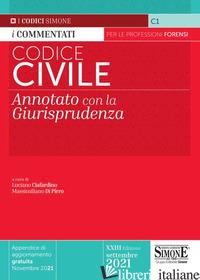 CODICE CIVILE COMMENTATO. ANNOTATO CON LA GIURISPRUDENZA - CIAFARDINI L. (CUR.); DI PIRRO M. (CUR.)