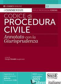 CODICE DI PROCEDURA CIVILE. ANNOTATO CON LA GIURISPRUDENZA - SENSALE G. (CUR.)