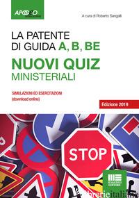 PATENTE A, B, B-E. NUOVI QUIZ MINISTERIALI 2019. CON CONTENUTO DIGITALE PER DOWN - SANGALLI R. (CUR.)