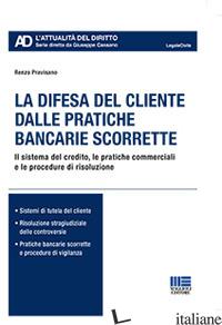 DIFESA DEL CLIENTE DALLE PRATICHE BANCARIE SCORRETTE (LA) - PRAVISANO RENZO