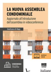 NUOVA ASSEMBLEA CONDOMINIALE. AGGIORNATO ALL'INTRODUZIONE DELL'ASSEMBLEA IN VIDE - DI RAGO GIANFRANCO